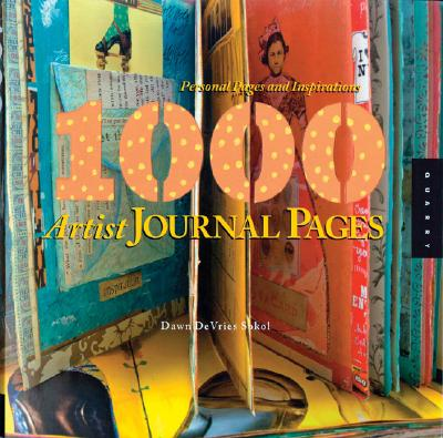 1000 Artist Journal Pages By Sokol, Dawn Devries